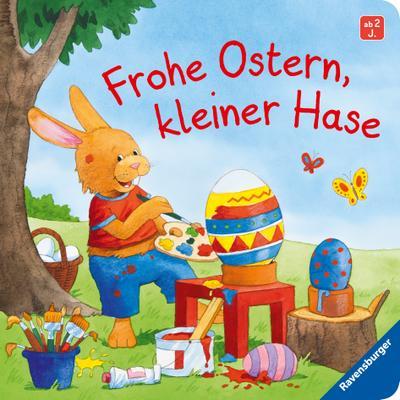 Frohe Ostern, kleiner Hase; Ill. v. Schuld, Kerstin M.; Deutsch; durchg. farb. Ill. u. Text