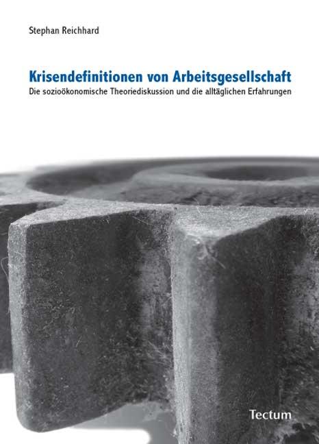 Krisendefinitionen von Arbeitsgesellschaft Stephan Reichhard