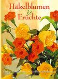 Häkelblumen & Früchte; Deutsch; durchg. farb. ...