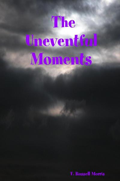 The Uneventful Moments