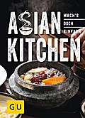 Asian Kitchen: Mach´s doch einfach! (GU Smart ...