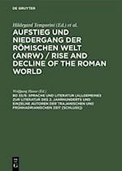 Sprache und Literatur (Allgemeines zur Literatur des 2. Jahrhunderts und einzelne Autoren der trajanischen und frühhadrianischen Zeit [Schluss])