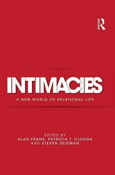 Intimacies: A New World of Relational Life