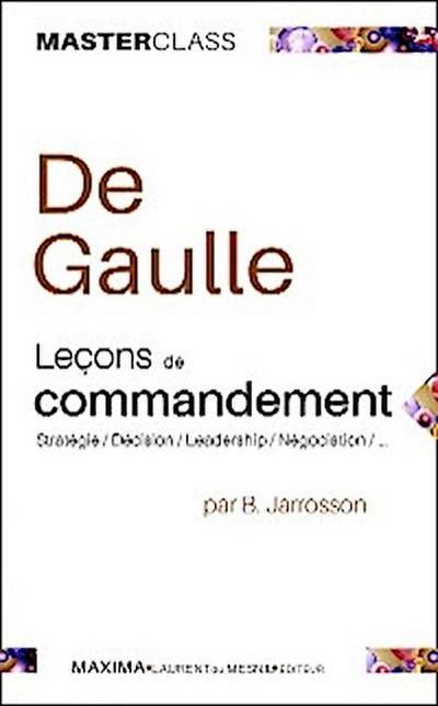 De Gaulle - Leçons de commandement