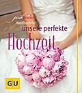 PinkBride's Handbuch für unsere perfekte Hoch ...