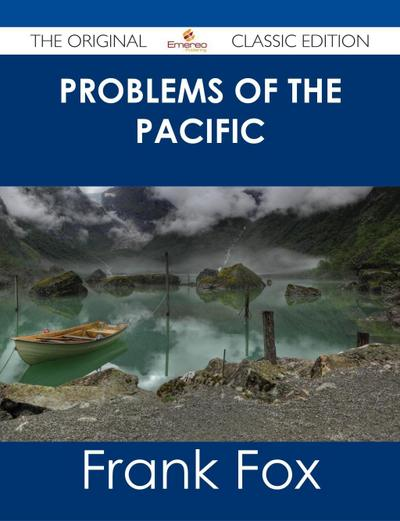 Problems of the Pacific - The Original Classic Edition