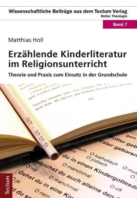 Erzählende Kinderliteratur im Religionsunterricht - Matthias ... 9783828827806