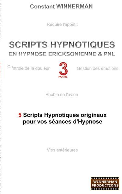 SCRIPTS HYPNOTIQUES EN HYPNOSE ERICKSONIENNE ET PNL N°3
