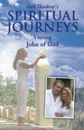 Gail Thackray's Spiritual Journeys: Visiting John of God