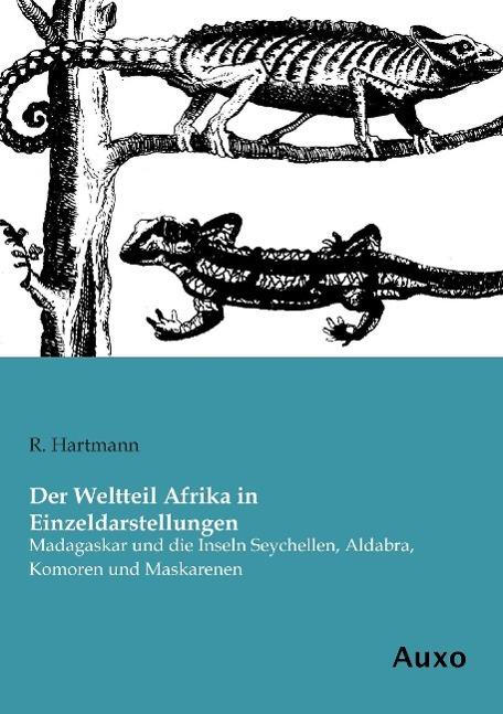 Der Weltteil Afrika in Einzeldarstellungen R. Hartmann