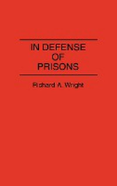In Defense of Prisons