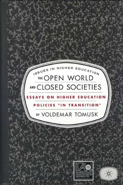 The Open World and Closed Societies: Essays on Higher Education Policies