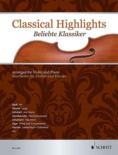 Classical Highlights. Beliebte Klassiker, bearbeitet für Violine und Klavier