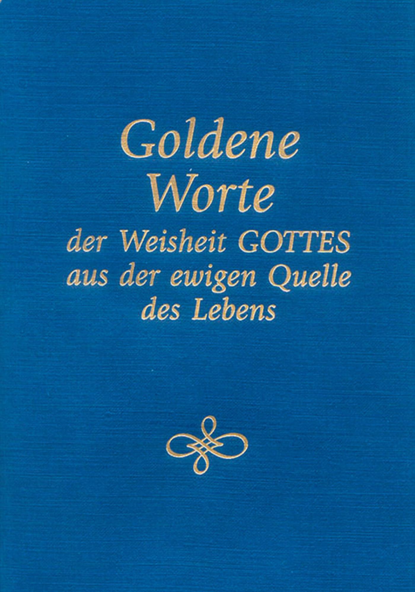 Goldene Worte der Weisheit Gottes aus der ewigen Quelle Gabriele