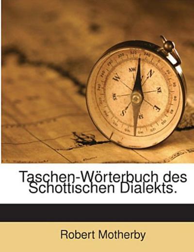 Taschen-Wörterbuch des Schottischen Dialekts.