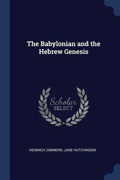 The Babylonian and the Hebrew Genesis