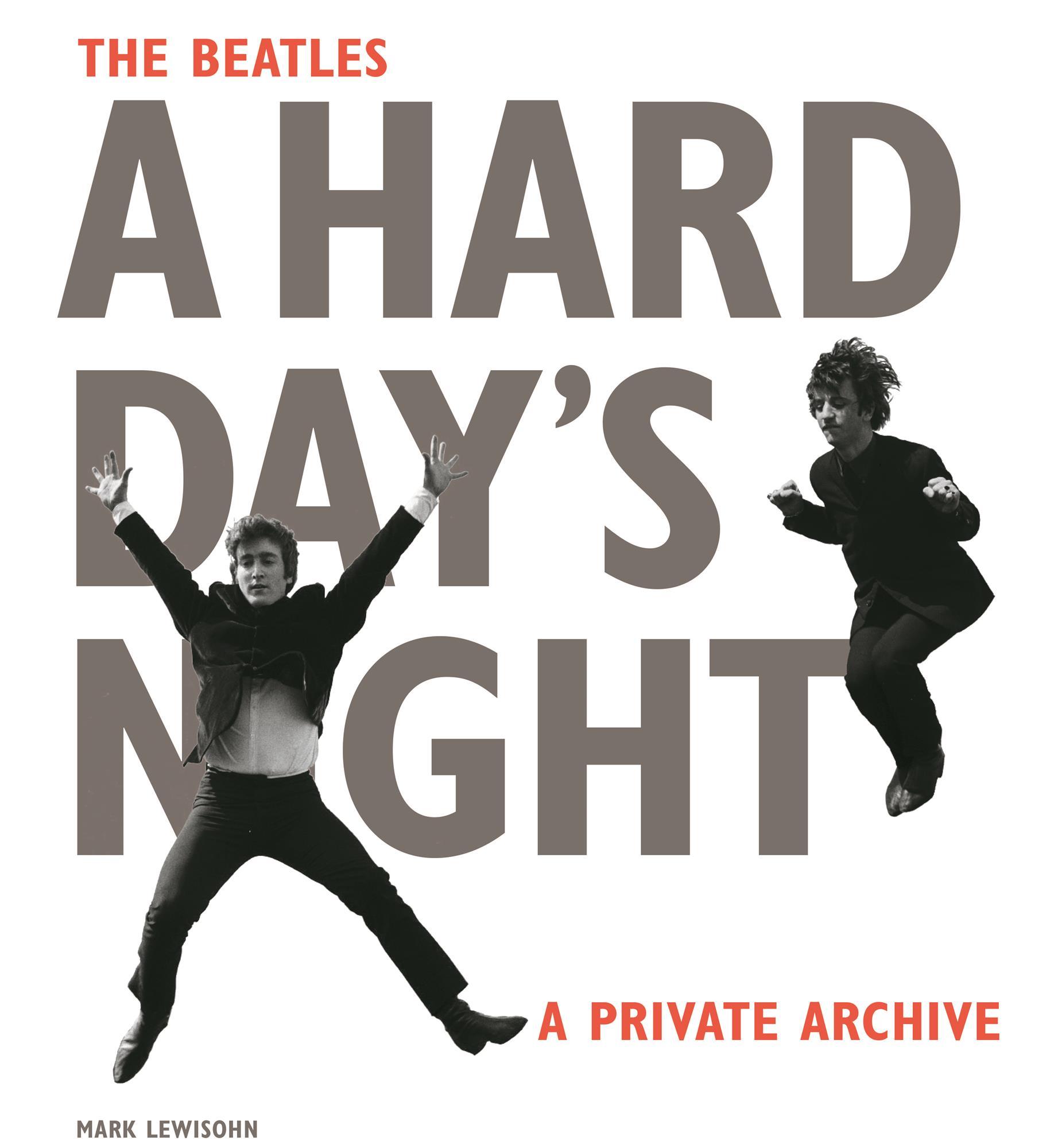The Beatles A Hard Day's Night Mark Lewisohn