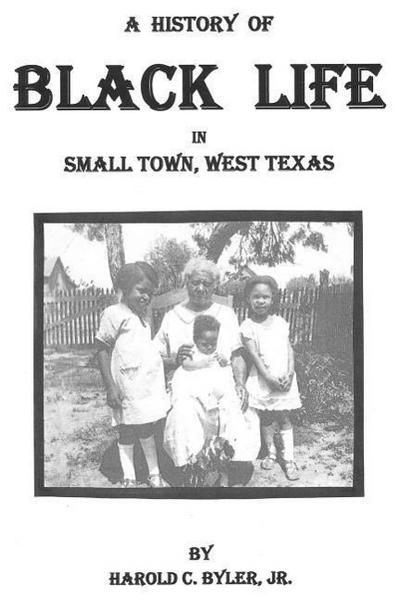 The History of Black Life in Small Town, West Texas 2nd Edition