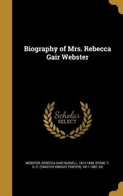 BIOG OF MRS REBECCA GAIR WEBST
