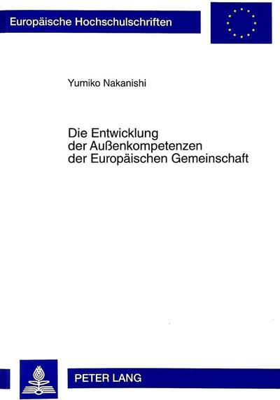 Die Entwicklung der Außenkompetenzen der Europäischen Gemeinschaft