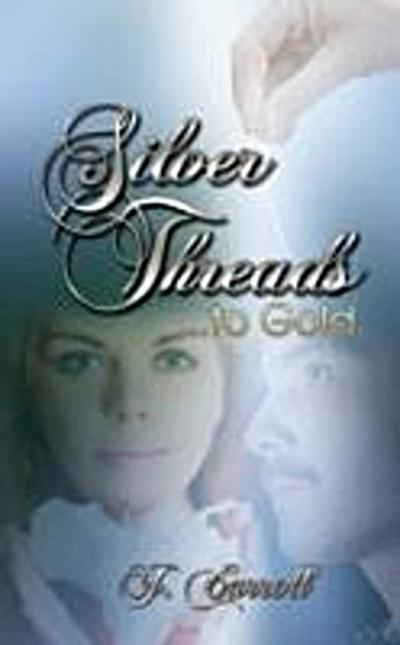 Silver Threads...to Gold