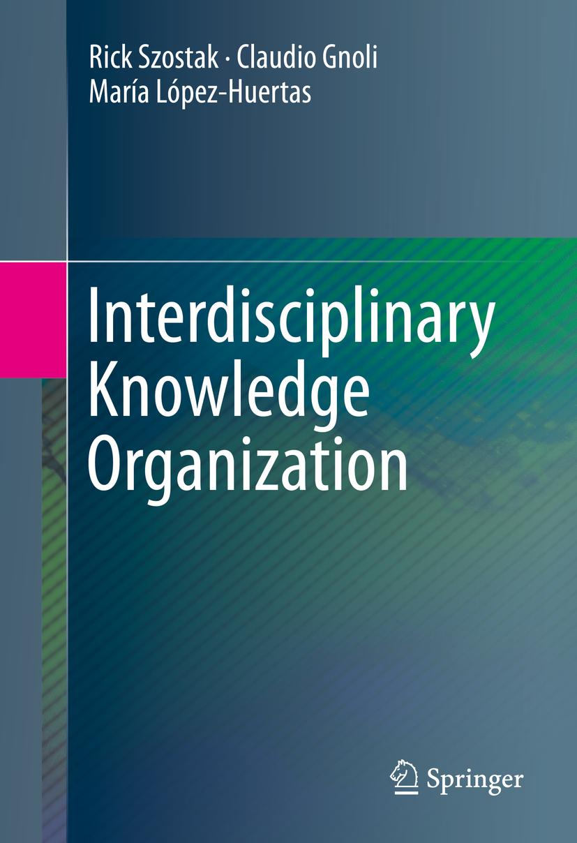 Interdisciplinary Knowledge Organization Rick Szostak