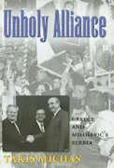Unholy Alliance: Greece and Milosevic's Serbia