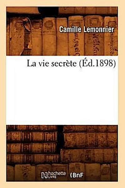 La Vie Secrète (Éd.1898)
