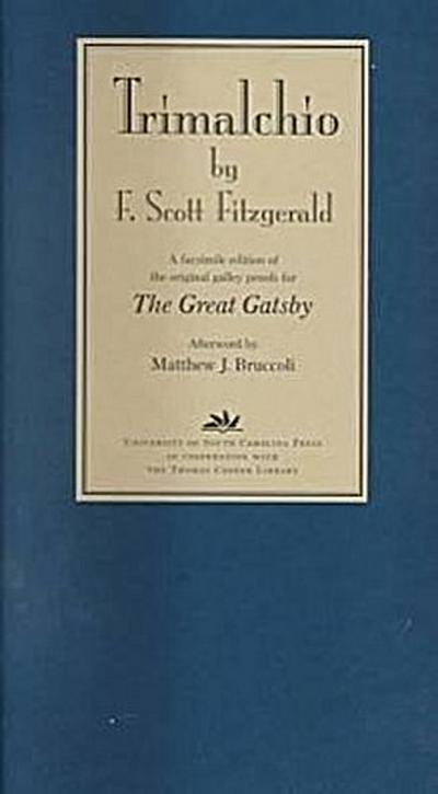 Trimalchio: A Facsimile Edition of the Original Galley Proofs for the Great Gatsby