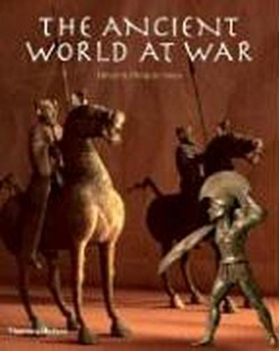 The Ancient World at War: A Global History