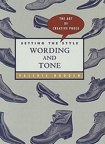 Setting the Style: Wording and Tone
