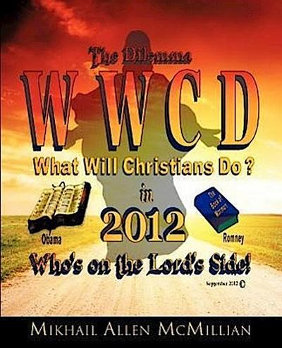 The Dilemma: What Will Christians Do in 2012?