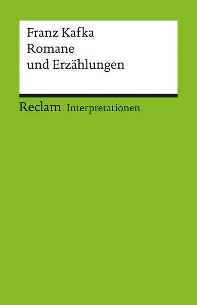 Franz Kafka Romane und Erzählungen. Interpretationen