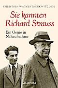 Ich kannte Richard Strauss
