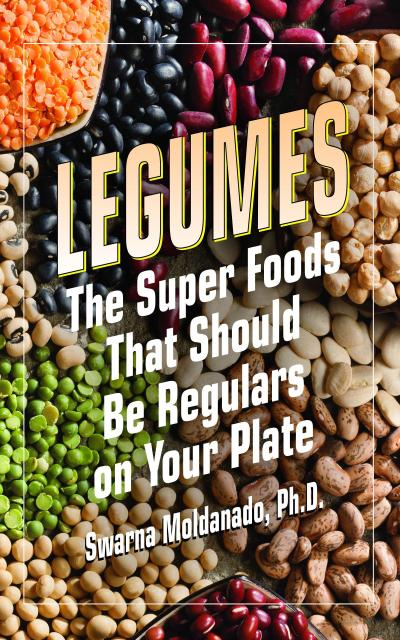 Legumes: The Super Foods That Should Be Regulars on Your Plate