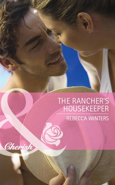 The Rancher's Housekeeper (Mills & Boon Cherish)