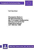 Olympische Werte in der Berichterstattung der Printmedien Süddeutsche Zeitung und Frankfurter Allgemeine Zeitung von 1952 bis 1988