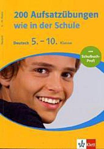 200 Aufsatzübungen wie in der Schule, Deutsch 5.-10. Klasse Claus Gigl,Jutt ...