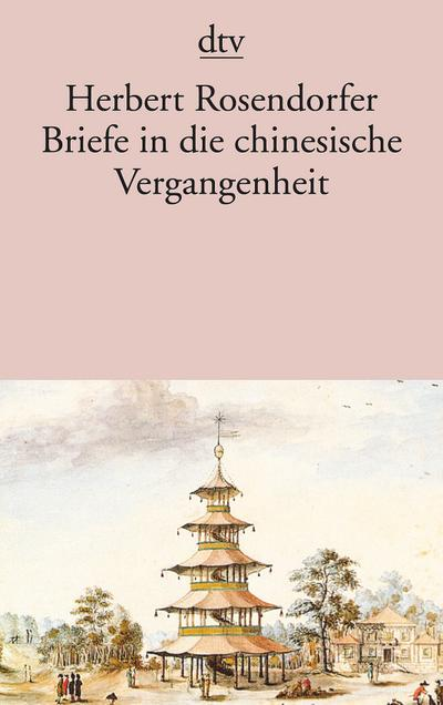 Briefe in die chinesische Vergangenheit. Roman.