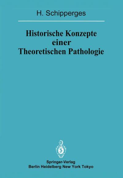 Historische Konzepte einer Theoretischen Pathologie