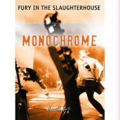 Fury in the Slaughterhouse - Monochrome