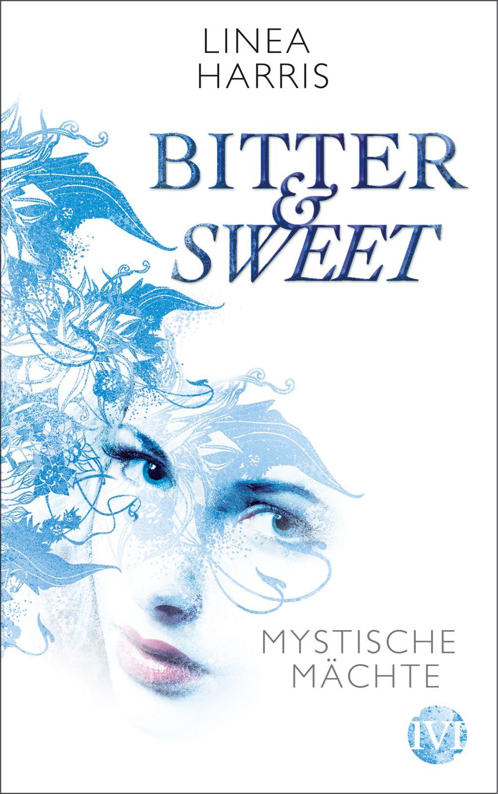 Linea Harris ~ Bitter & Sweet 01. Mystische Mächte 9783492704212