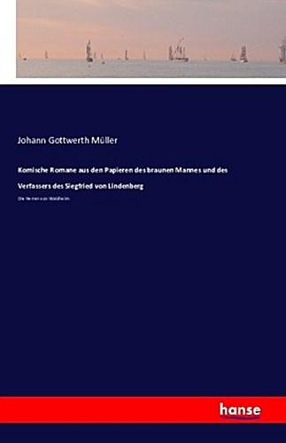Komische Romane aus den Papieren des braunen Mannes und des Verfassers des  ...