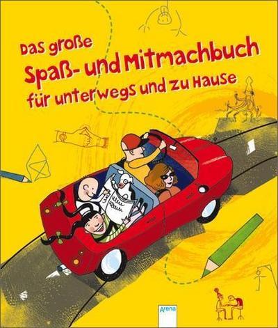 Das große Spaß- und Mitmachbuch für unterwegs und zu Hause   ; Deutsch;