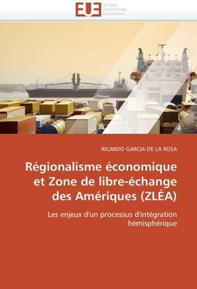 Régionalisme économique et Zone de libre-échange des Amériques (ZLÉA) - RICARDO GARCIA DE LA ROSA