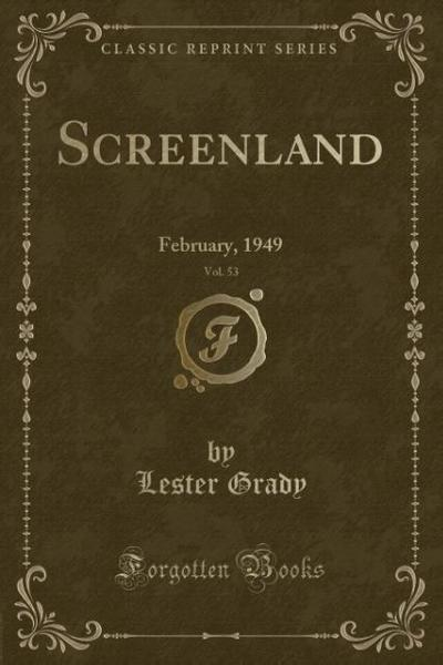 Screenland, Vol. 53: February, 1949 (Classic Reprint)