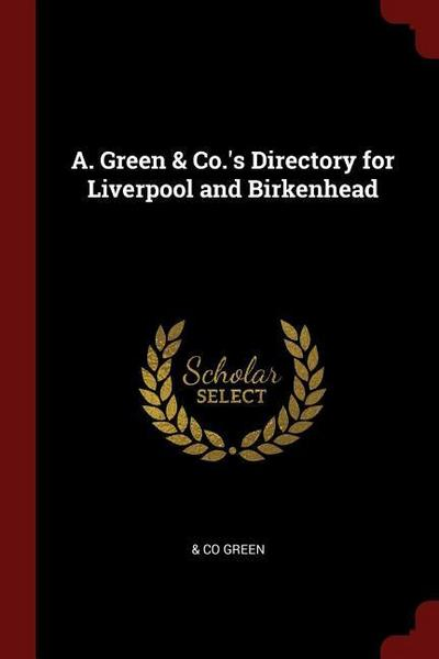 A. Green & Co.'s Directory for Liverpool and Birkenhead