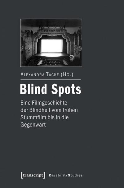 Blind Spots - eine Filmgeschichte der Blindheit vom frühen Stummfilm bis in die Gegenwart