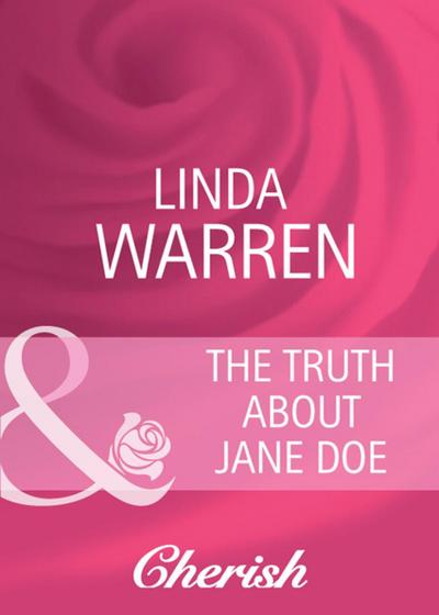 The Truth About Jane Doe (Mills & Boon Cherish) (Hometown U.S.A., Book 2)