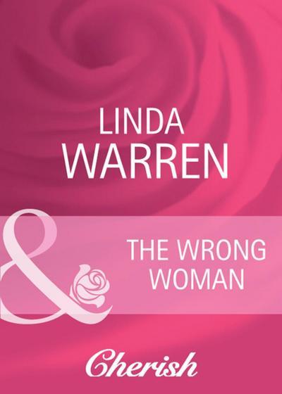 The Wrong Woman (Mills & Boon Cherish)